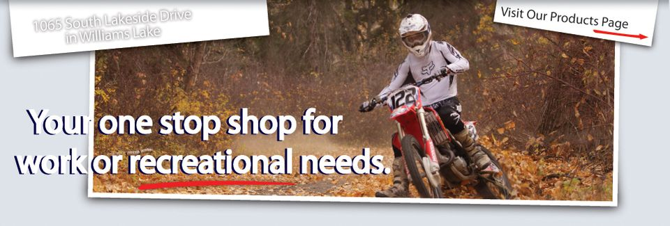 Your one stop shop for work or recreational needs.